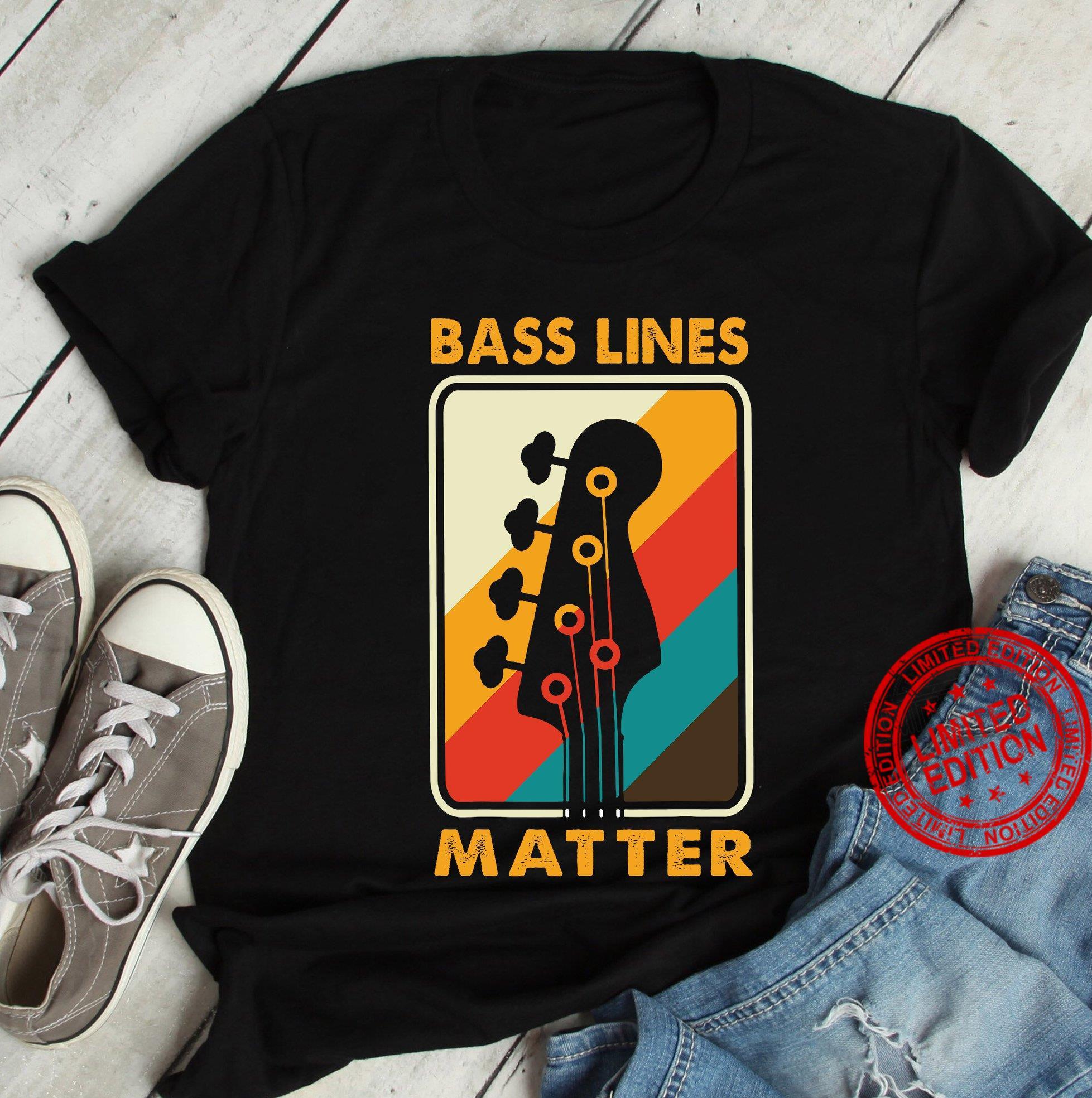 Bass Lines Matter Shirt