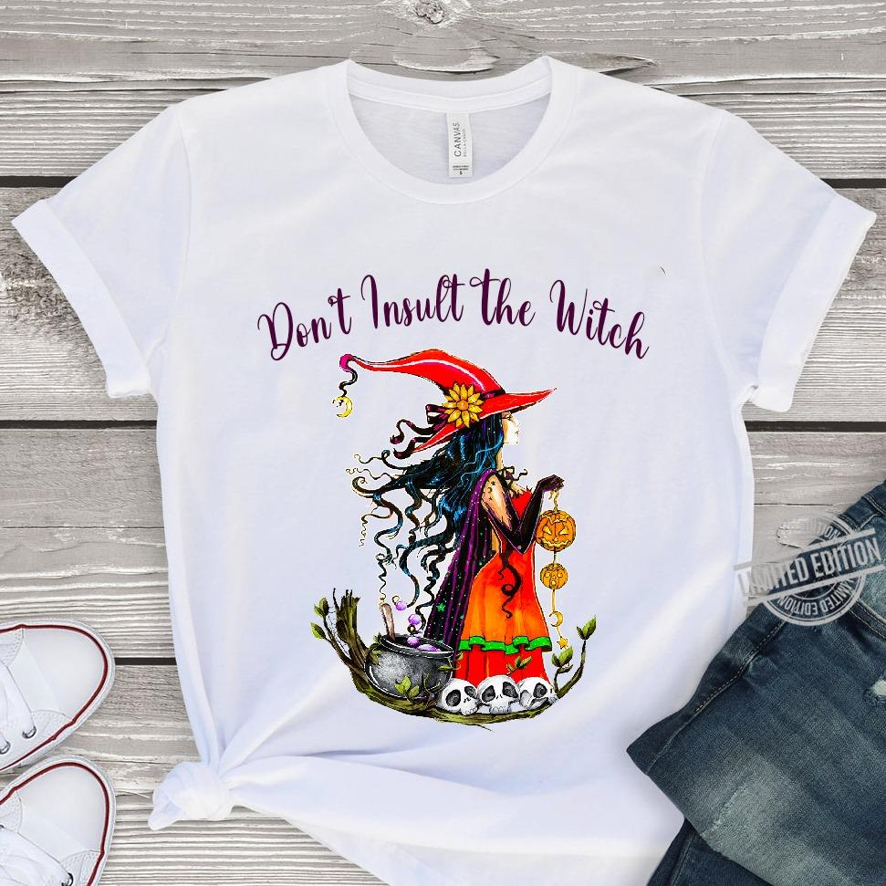 Don't Insult The Witch Shirt