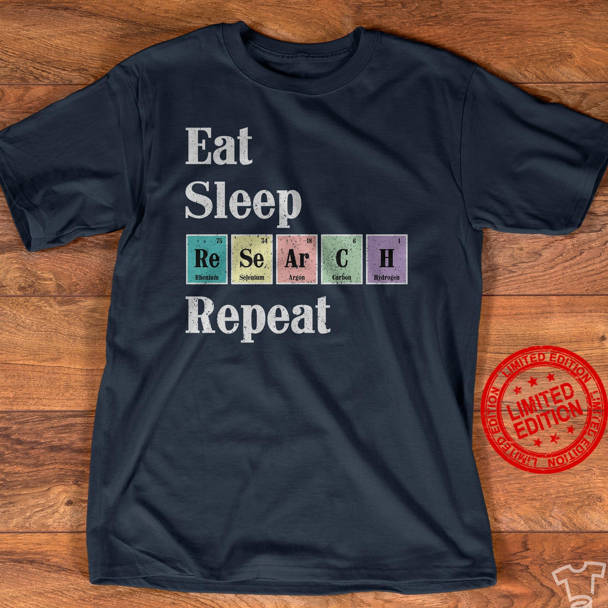 Eat Sleep Research Repeat Shirt