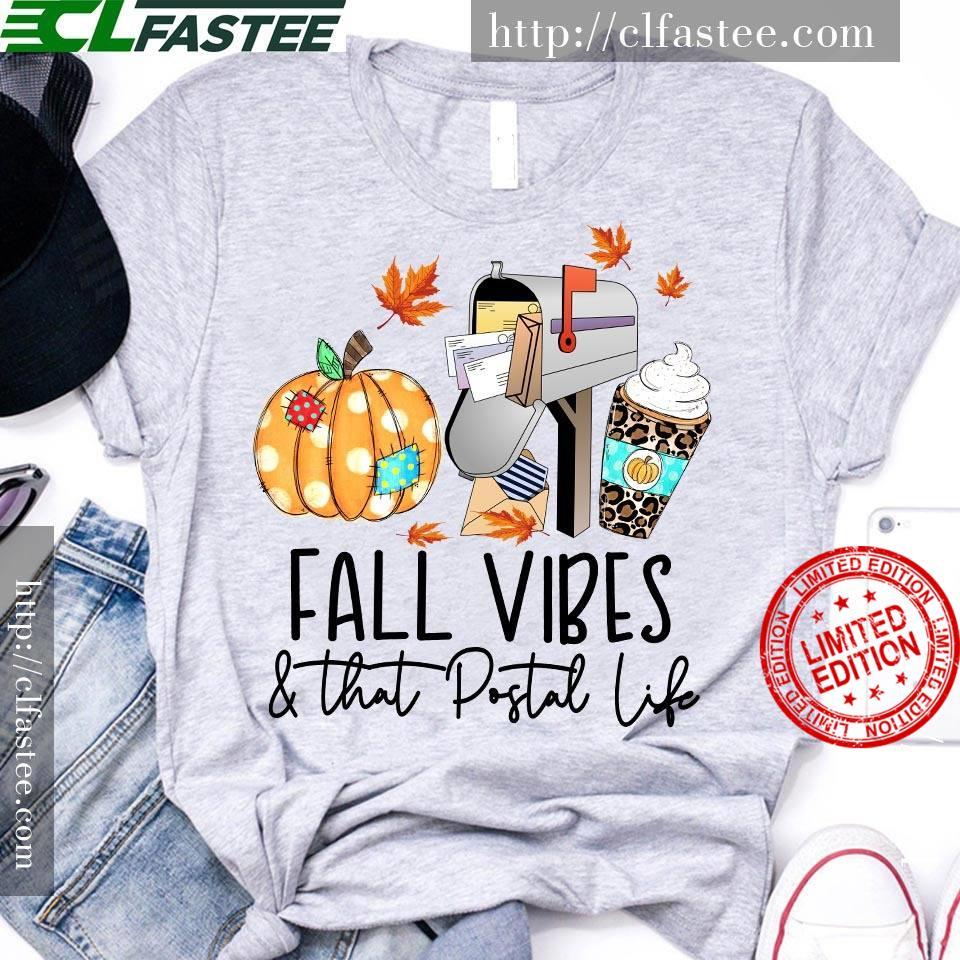 Fall Vibes That Postal Life Shirt