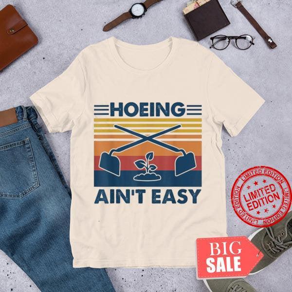 Gardening Hoeing Ain't Easy Garden Vintage Shirt