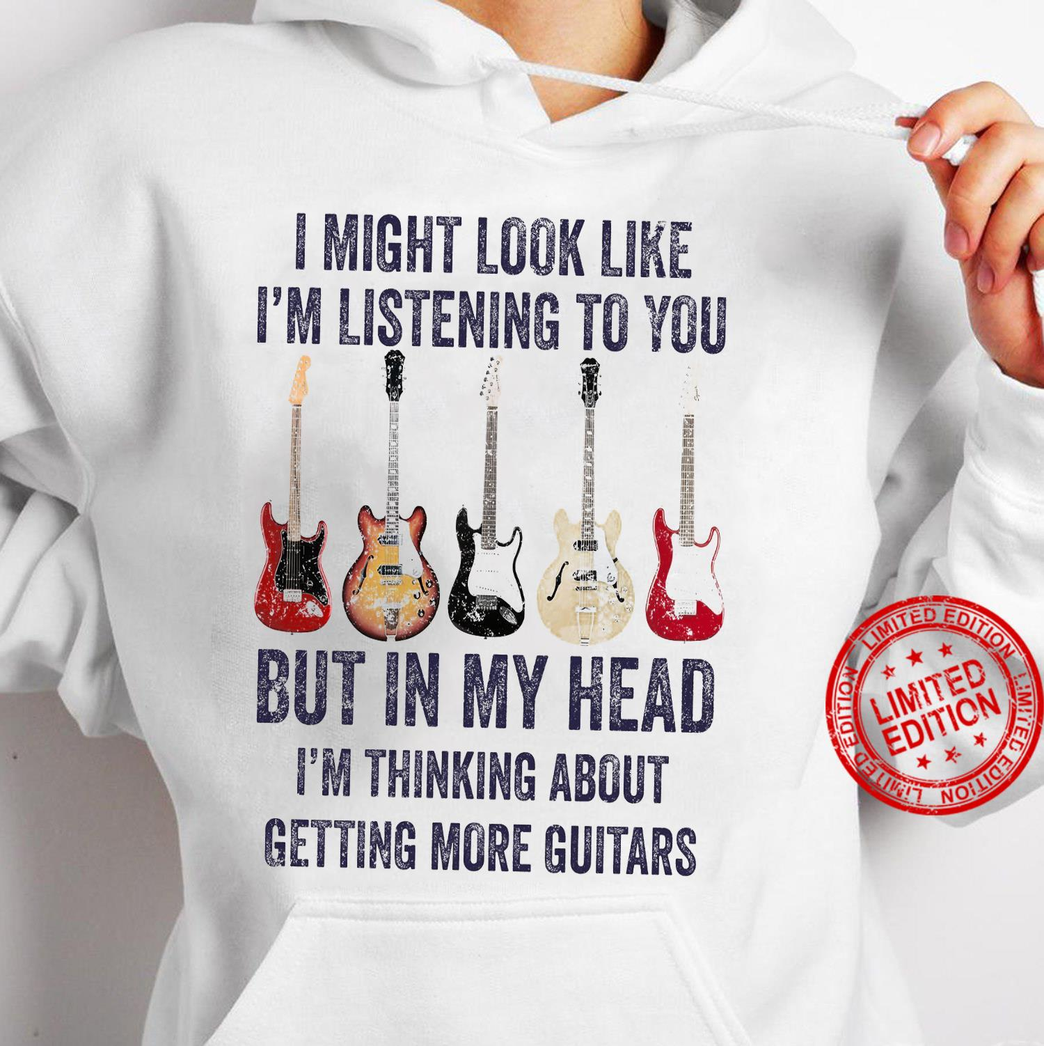 I Might Look Like I'm Listening To You But In Head I'm Thinking About Getting More Guitars Shirt hoodie