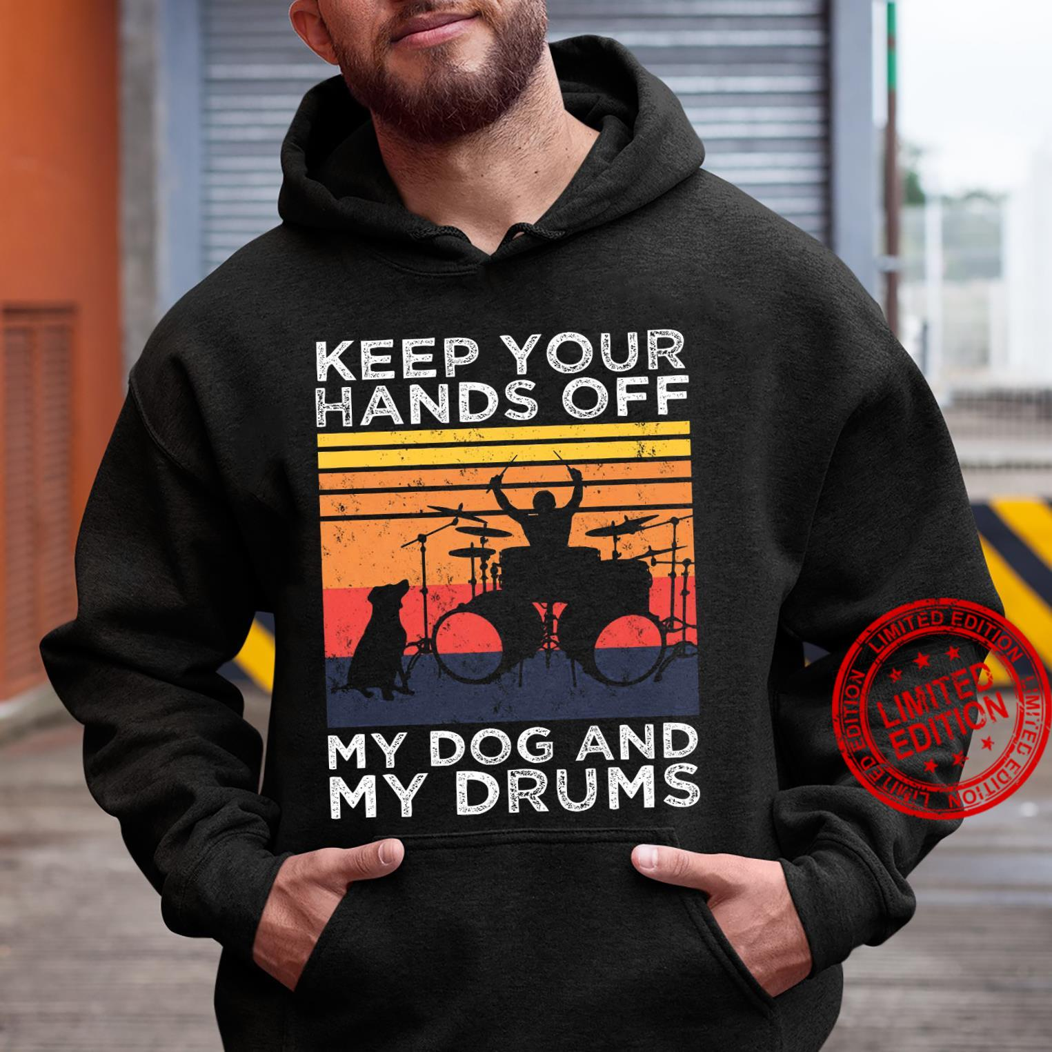 Keep Your Hands Off My Dog And My Drums Shirt hoodie