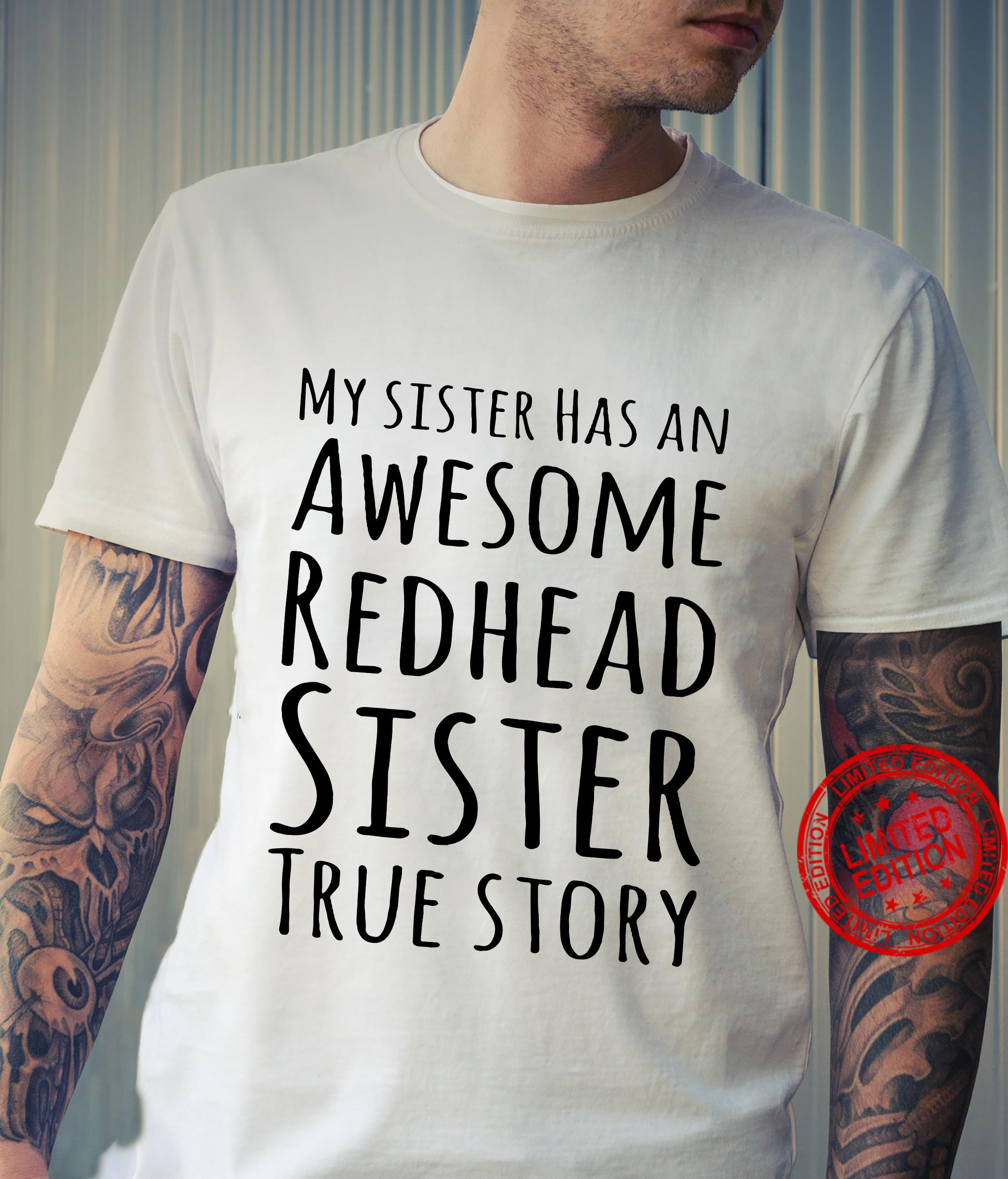 My sister has an awesome redhead sister true story shirt
