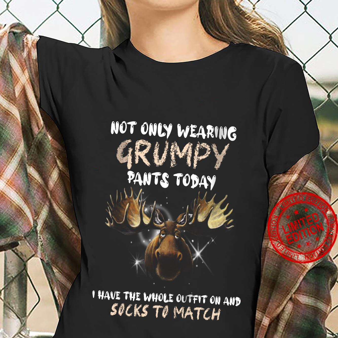 Not Only Wearing Grumpy Pants Today I Have The Whole Outfit Oh And Socks To Match Black Shirt ladies tee