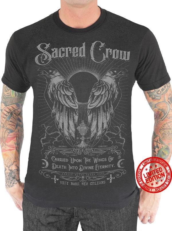 Sacred Crow Carried Upon The Wings Of Death Into Divine Eternity Shirt