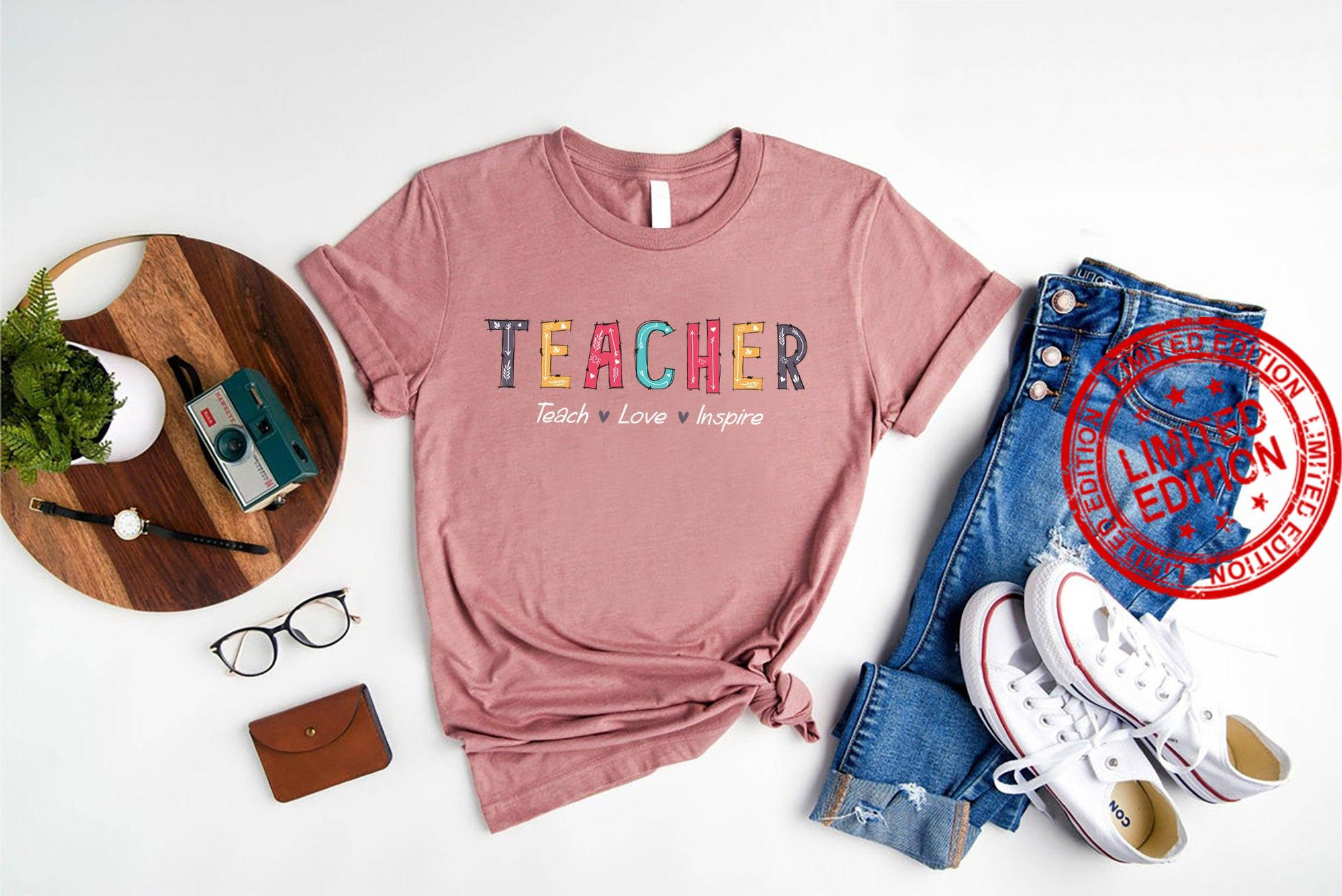 Teach Love Inspire Shirt
