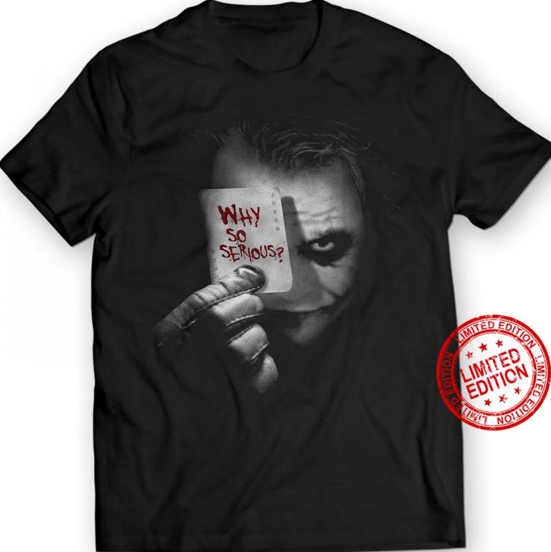 The Joker ,Why So Serious Shirt