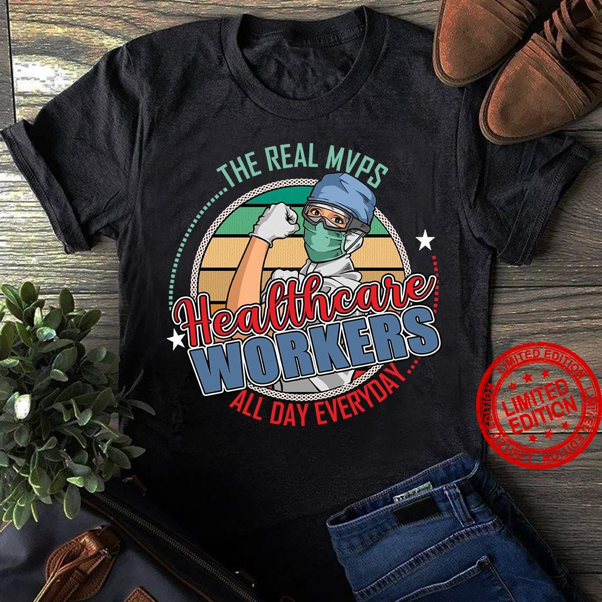 The Real Mvps Healthcare All Day Everyday Shirt