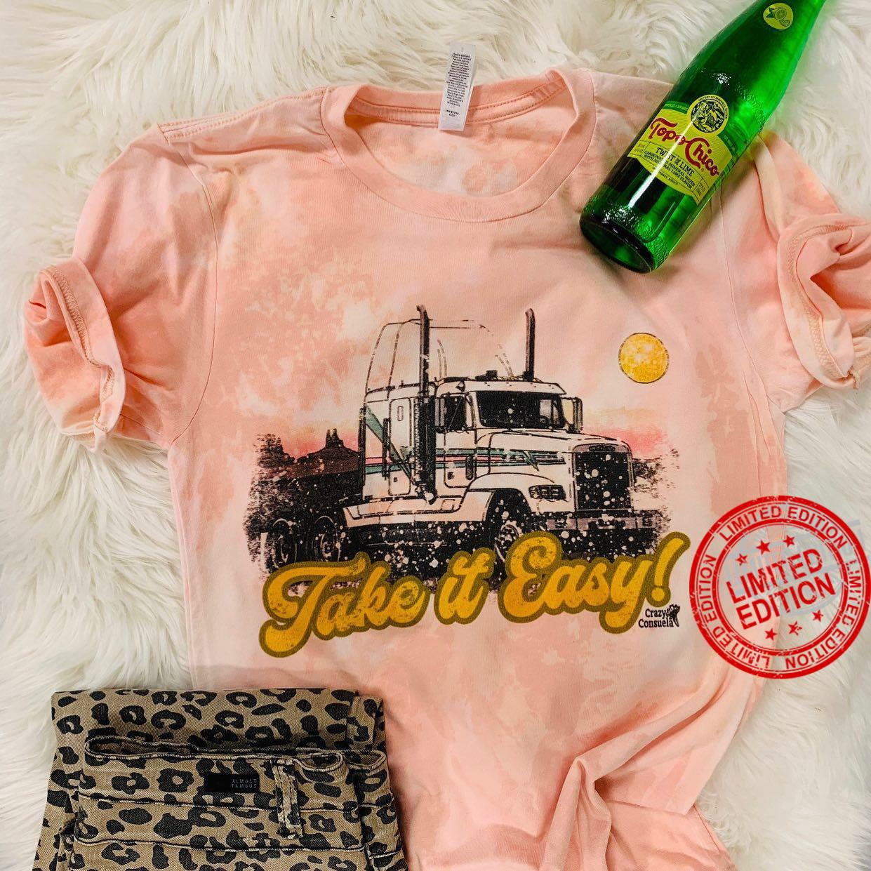 Truck Tractors Take It Easy Shirt