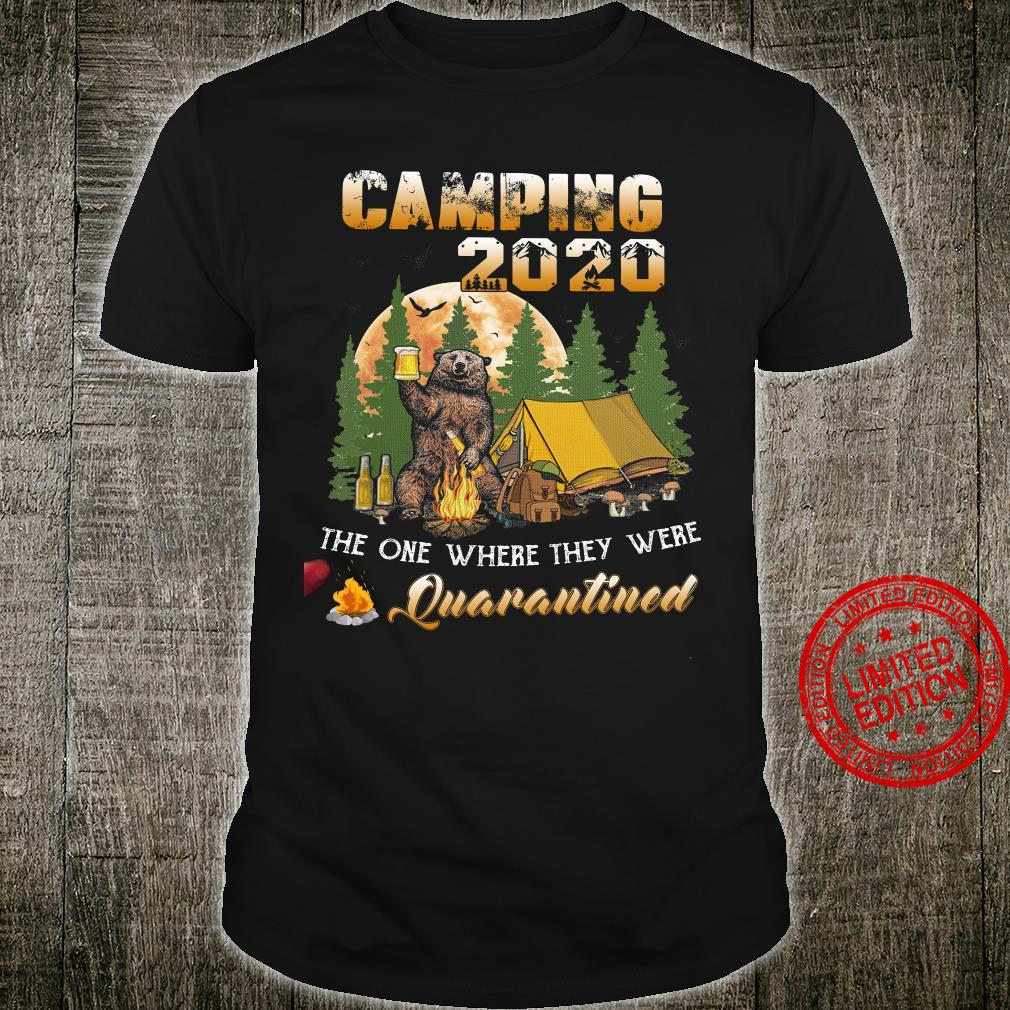 Bear Camping 2020 The One Where They Were Quarantined Shirt unisex