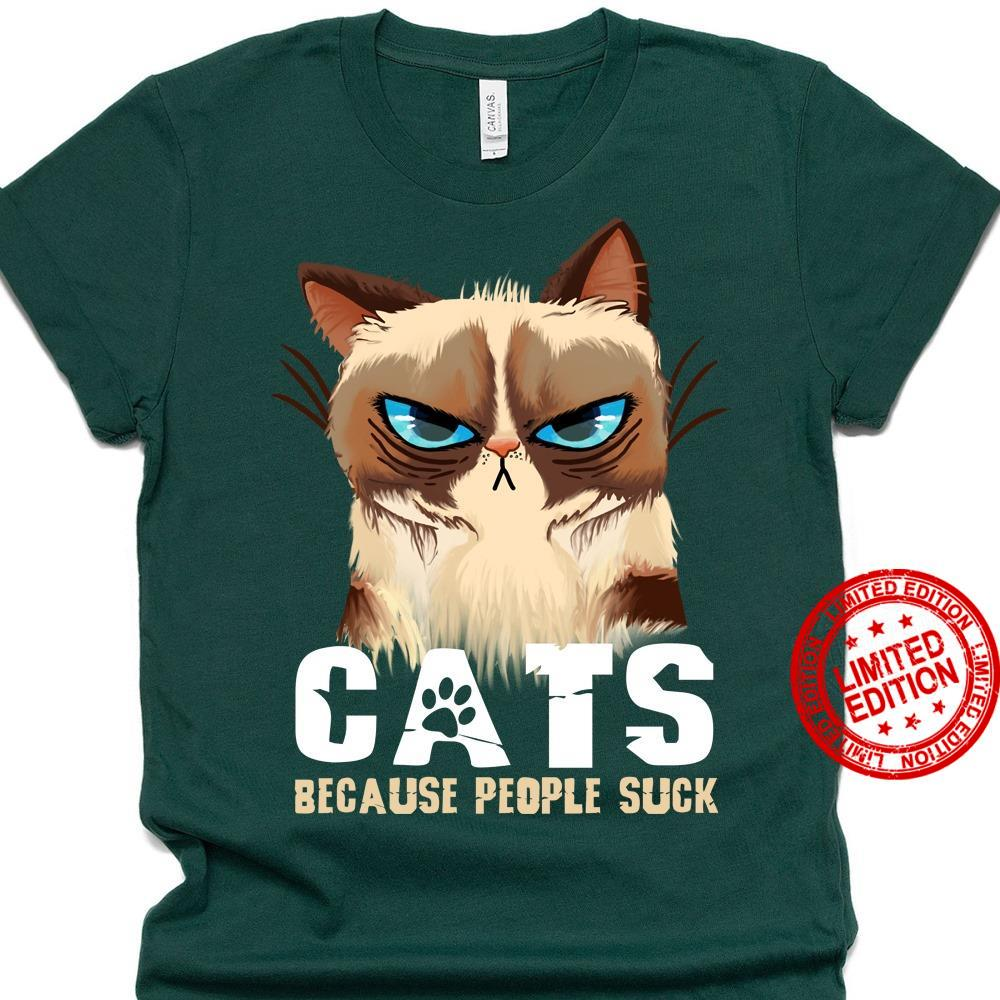 Cats Because People Suck Shirt