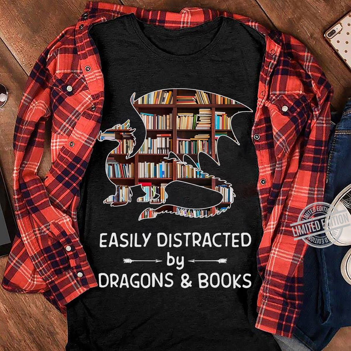 Easily Distracted By Drafons & Books Shirt