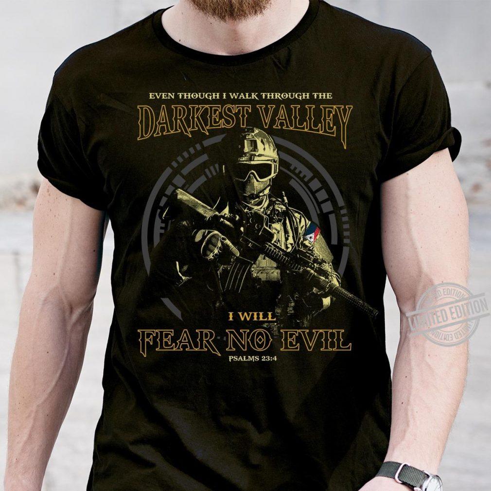 Even Though I Walk Through The Darkest Valley I Will Fear No Evil Shirt