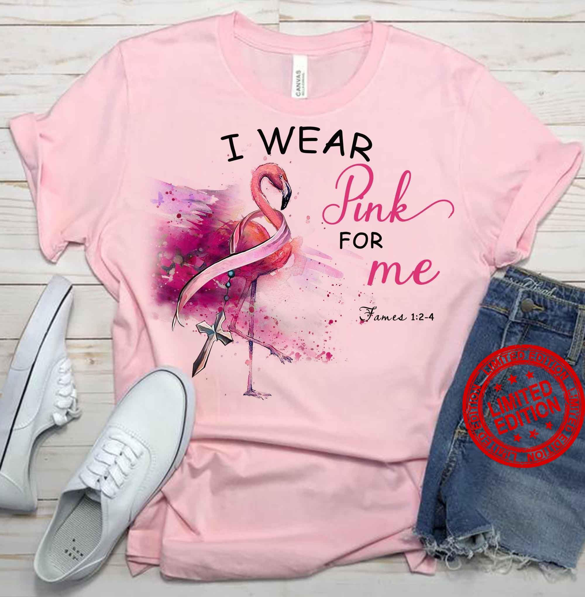 Flamingo I Wear Pink For Me Shirt