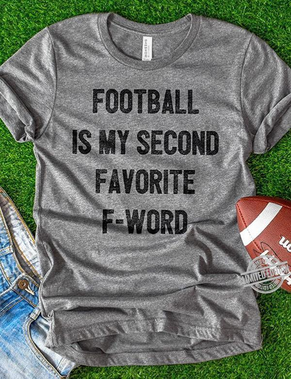 Football Is My Second Favorite F Word Shirt
