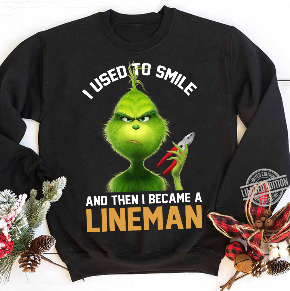 Grich I Used To Smile And Then I Became A Lineman Shirt