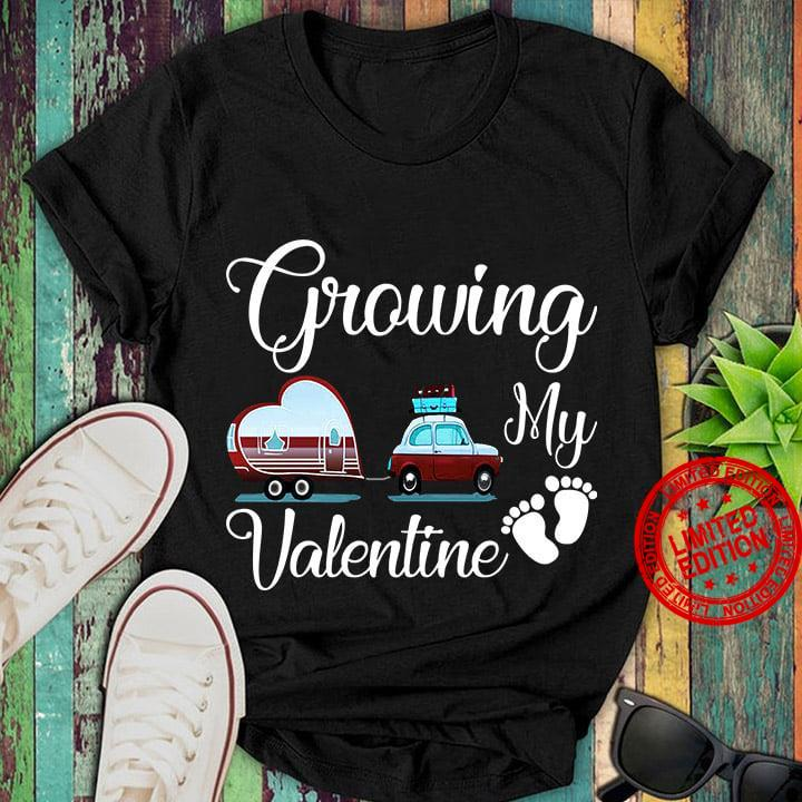 Growing My Valentine Shirt