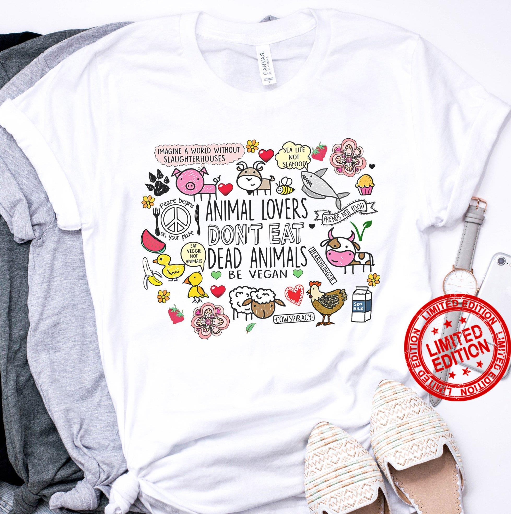 Imagine A World Without Slaughterhouses Animal Lovers Don't Eat Dead Animals Be Vegan Shirt