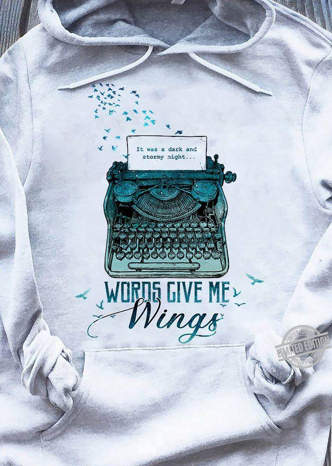 It Was A Dark And Stormy Night Words Give Me Wings Shirt