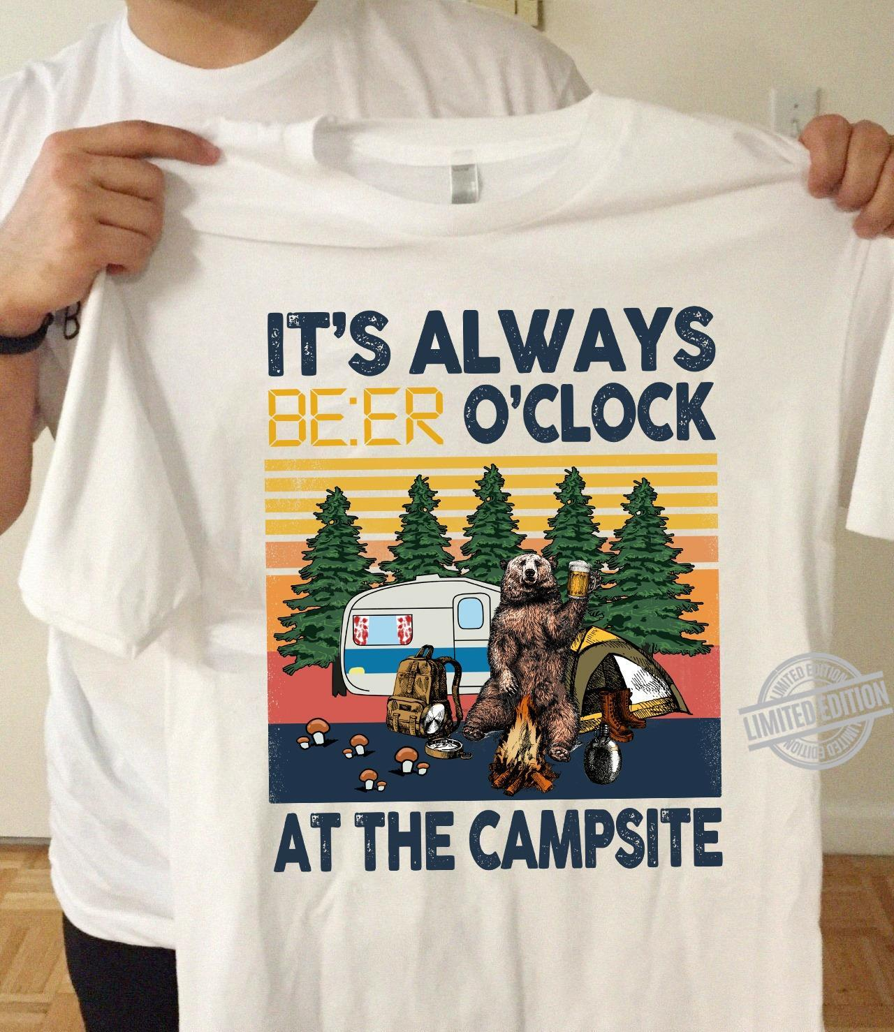 It's Always Beer O'clock At The Campsite Shirt