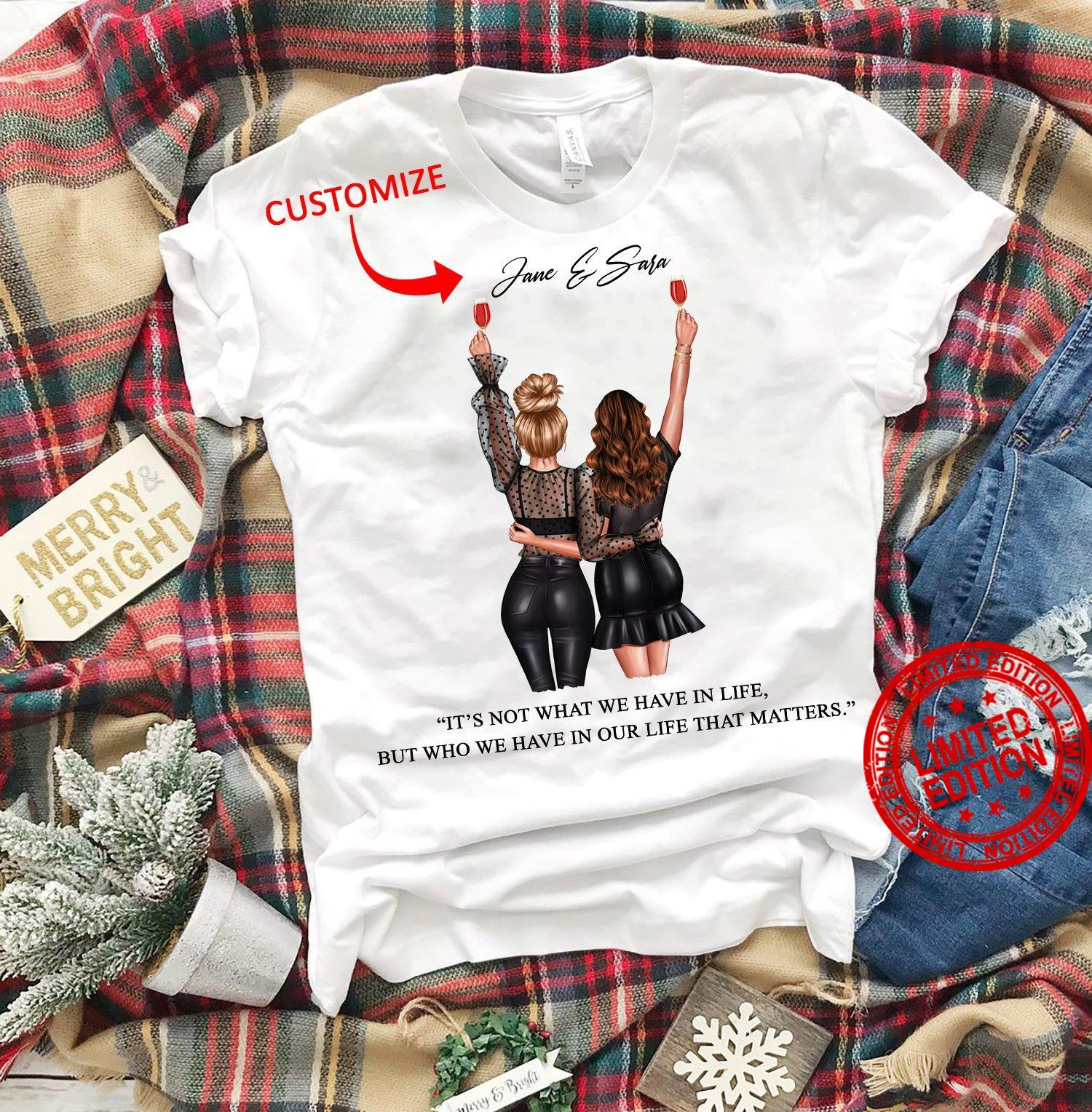 Jane & Sara It's Not What We Have In Life Shirt