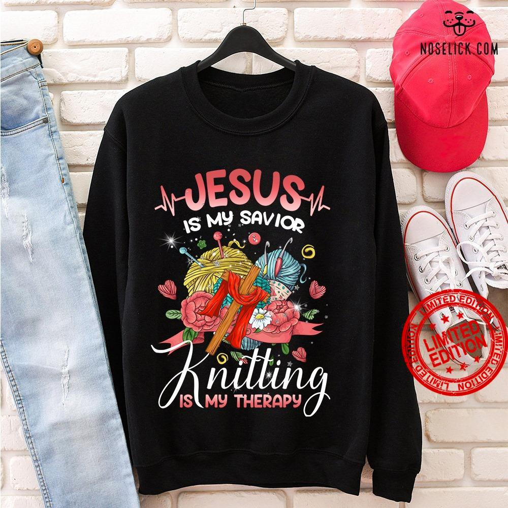 Jesus Is My Savior Knitting Is My Therapy Shirt