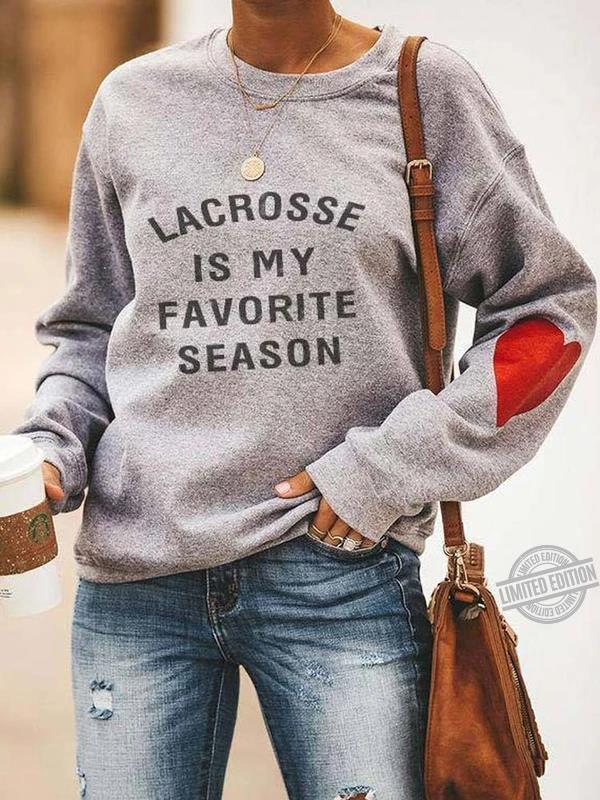 Lacrosse Is My Favorite Season Shirt