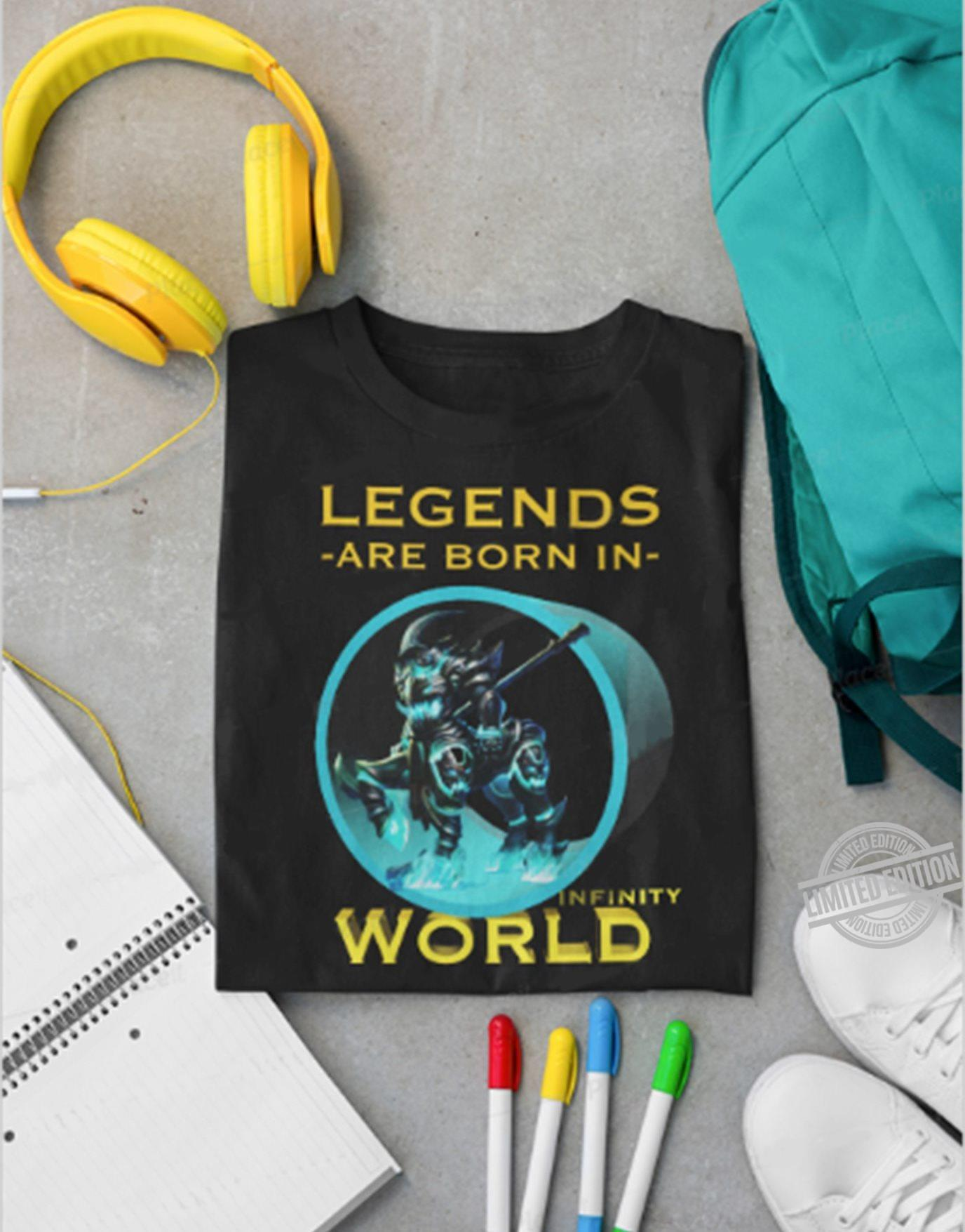 Legends Are Born In Infinity World Shirt