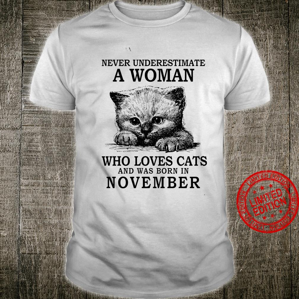 Never Underestimate A Woman Who Loves Cats And Was Born In November Shirt unisex