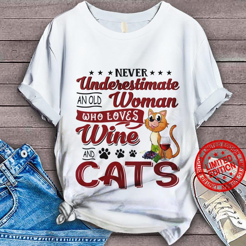 Never Underestimate A Woman Who Loves Wine And Cats Shirt