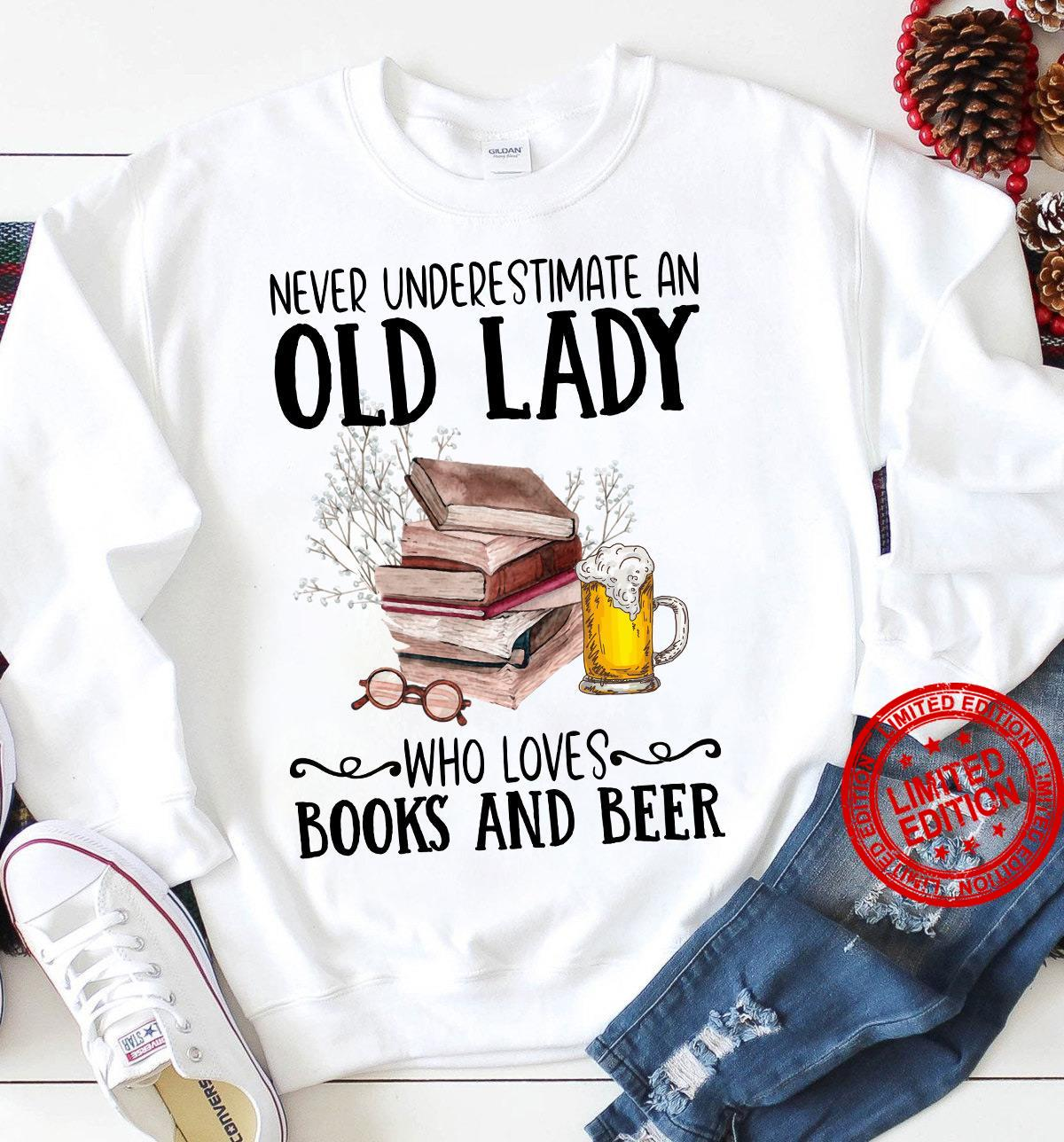 Never Underestimate An Old Lady Who Loves Books And Beer Shirt