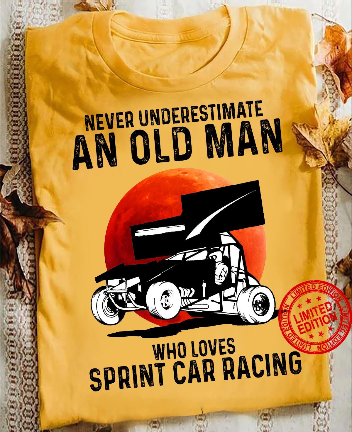 Never Underestimate An Old Man Who Loves Sprint Car Racing Shirt
