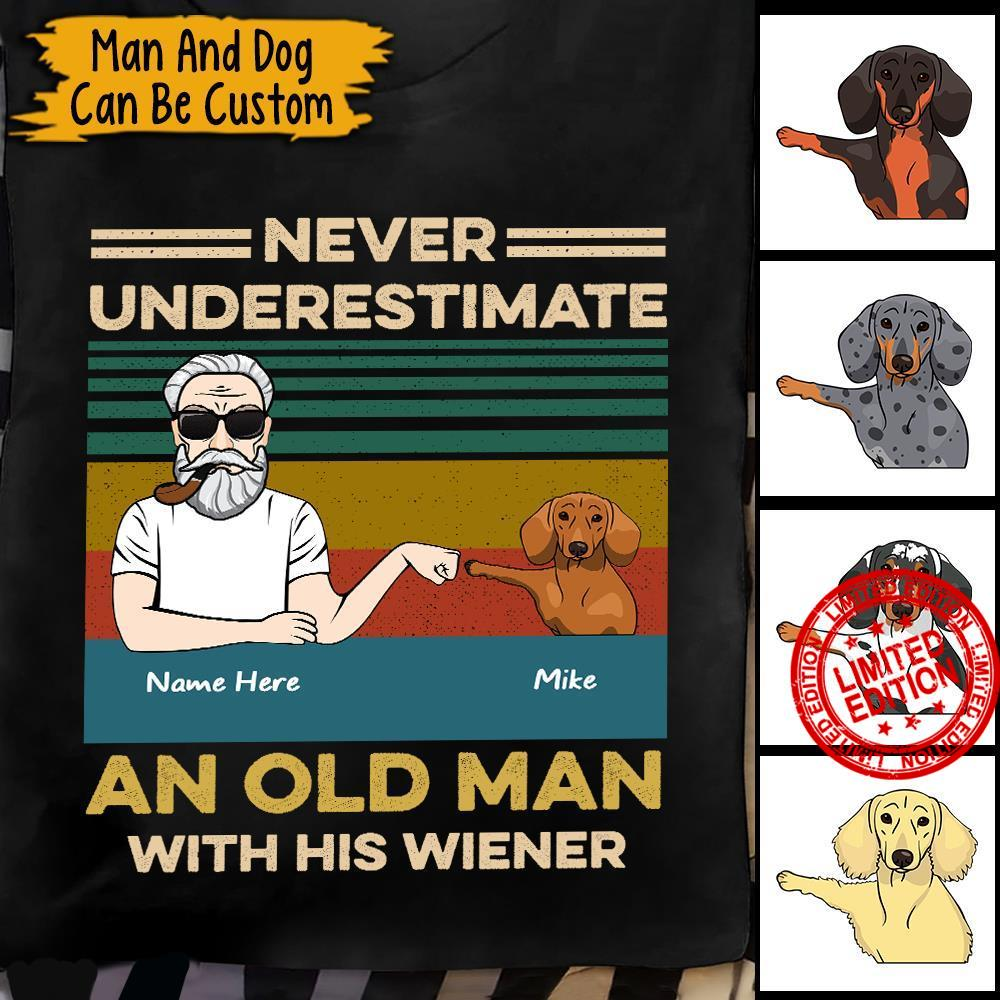 Never Underestimate An Old Man With His Wiener Shirt