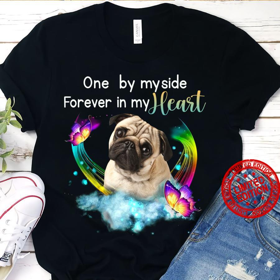 One By My Side Forever In My Heart Shirt
