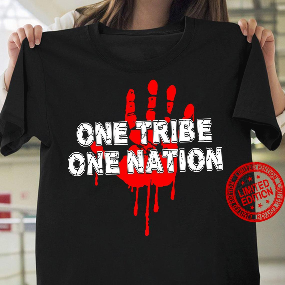 One Tribe One Nation Shirt