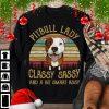 Pitbull Lady Classy Sassy And A Bit Smart Assy Shirt