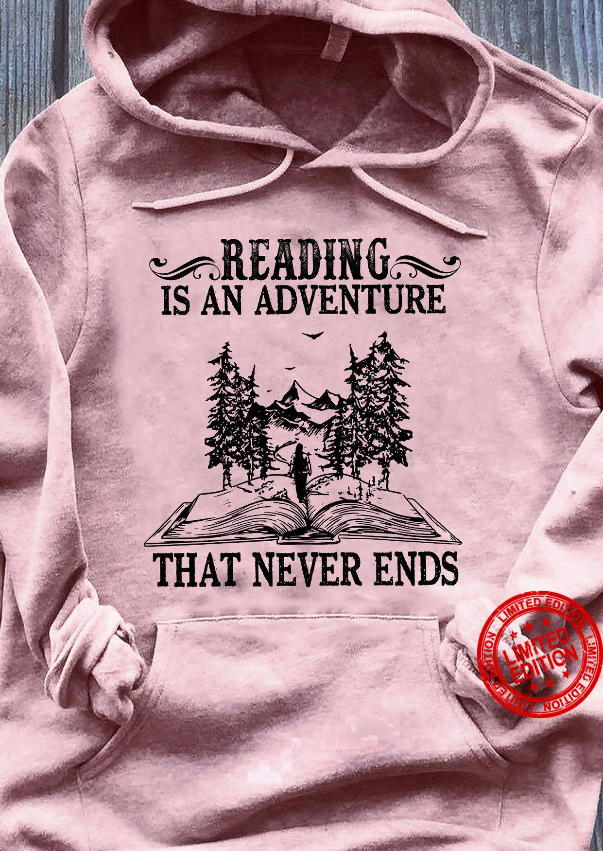 Reading Is An Adventure That Never Ends Shirt