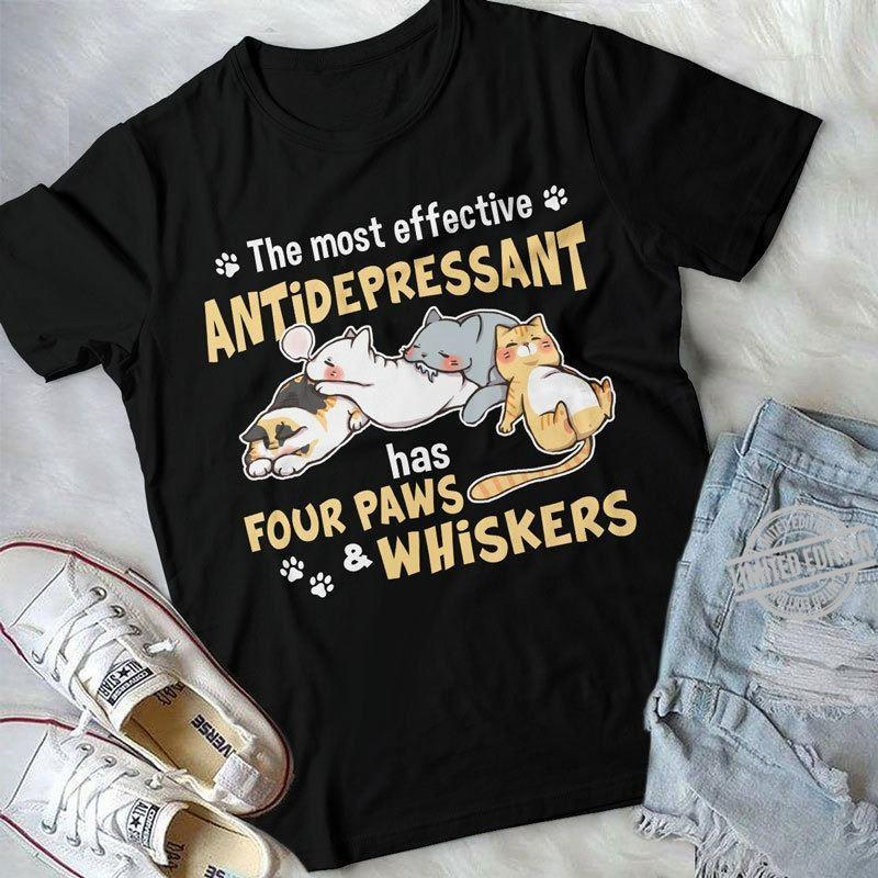 The Most Effective Antidepressant Has Four Paws Whiskers Shirt