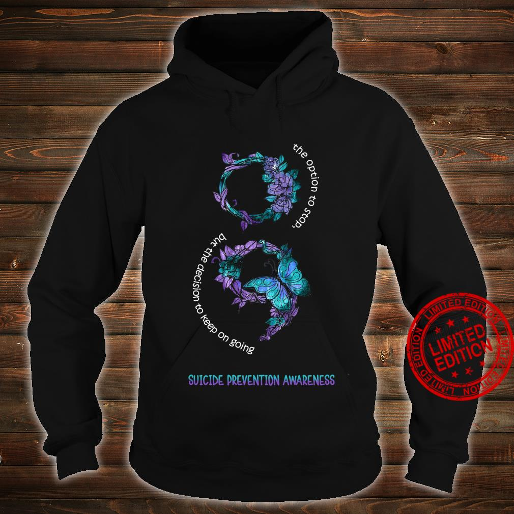 The Option To Stop But The Decision To Keep On Going Suicide Prevention Awareness Shirt hoodie