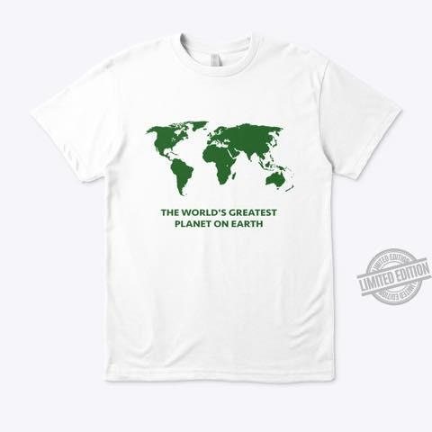 The World's Greatest Planet On Earth Shirt