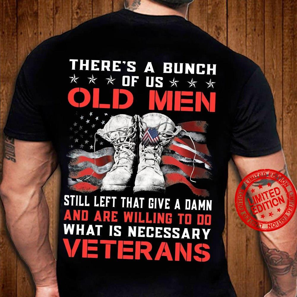 There's A Bunch Of Us Old Men Shirt
