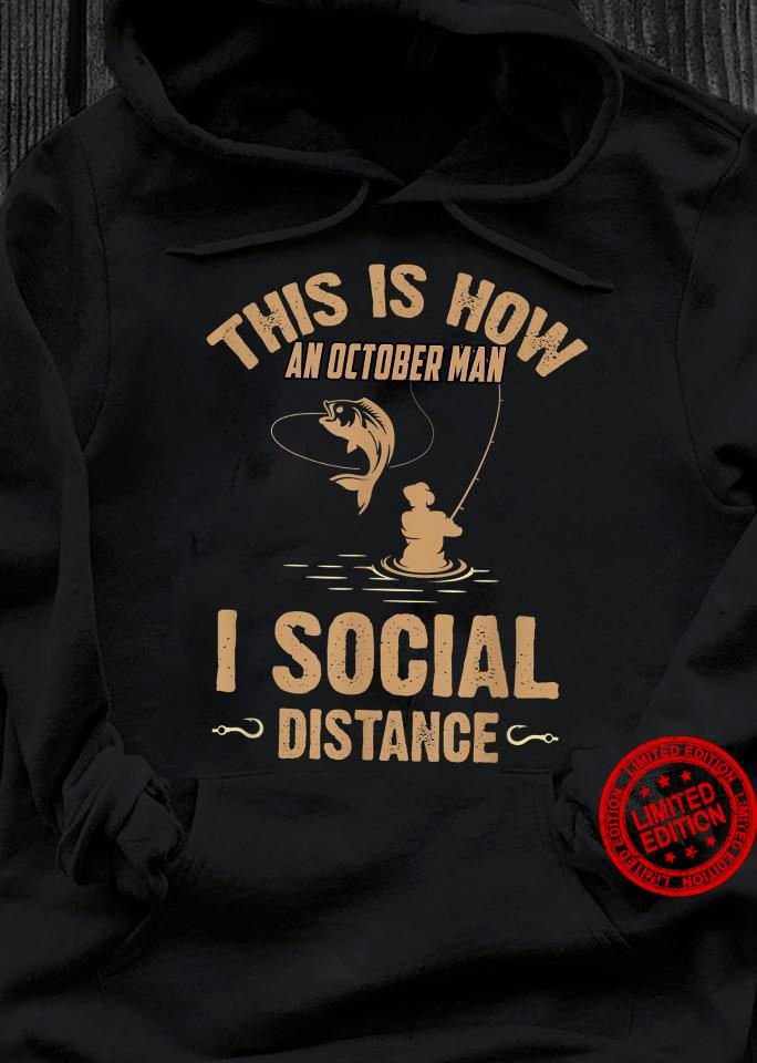 This IS How An October Girl I Social Distance Shirt