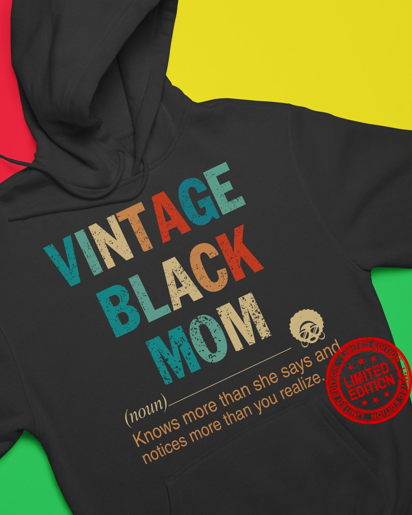 Vintage Black Mom Knows More Than She Says And Notices More Than You Realize Shirt