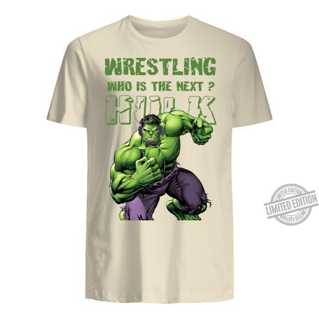 Wrestling Who Is The Next Hulk Shirt