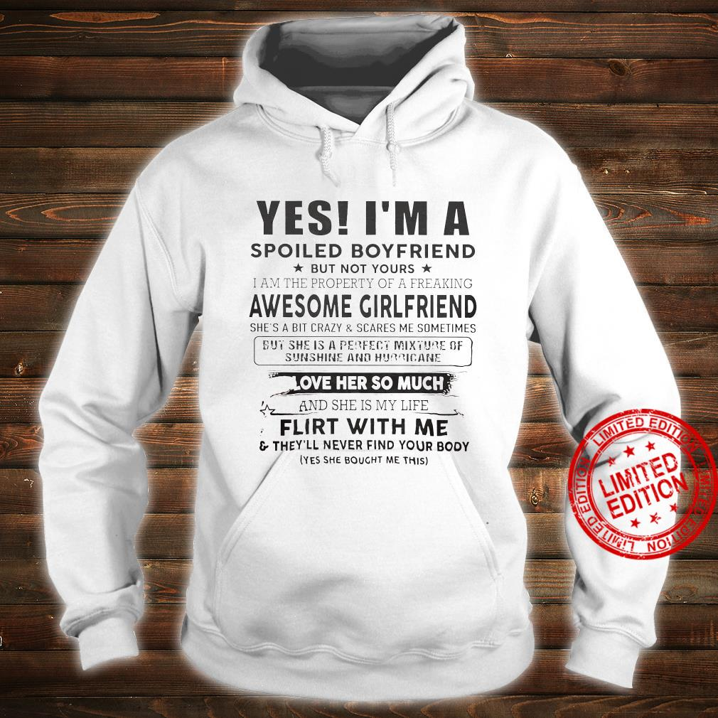 Yes I'm A Spoiled Boyfriend But Not Yours Awesome Girlfriend I Love Her So Much Shirt hoodie