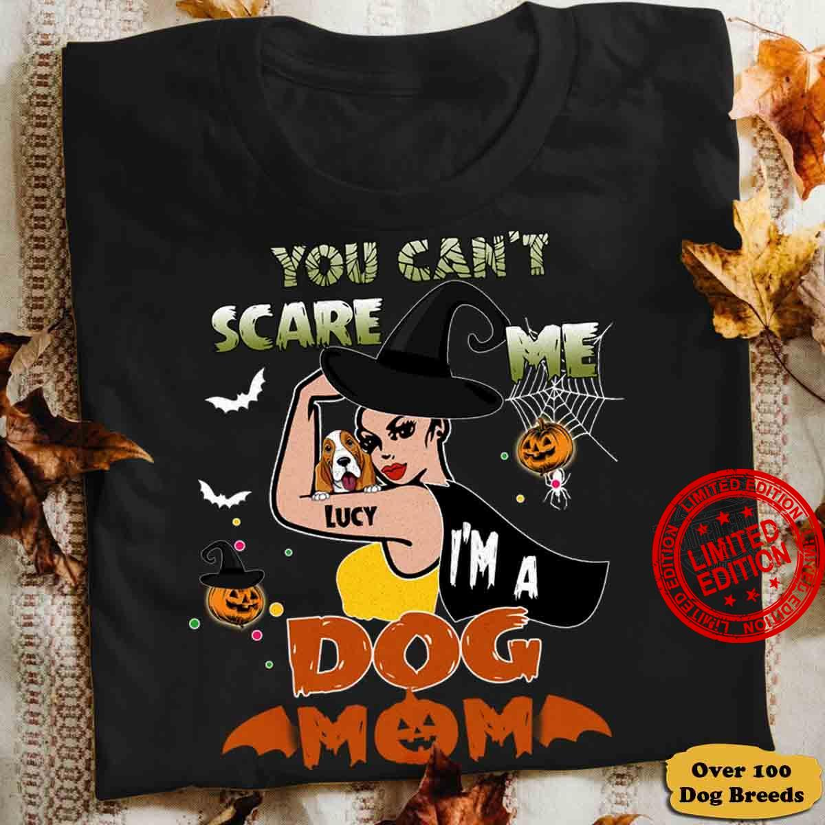 You Can't Scare Me Lucy I'm A Dog Mom Shirt